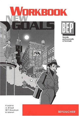 Anglais BEP New Goals. : Workbook
