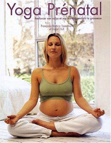Yoga prénatal : Renforcer son corps et son mental pendant la grossesse