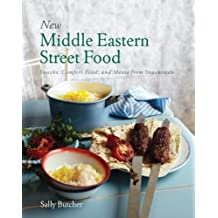 New Middle Eastern Street Food: Snacks, Comfort Food, and Mezze from Snackistan by Sally Butcher (2013-10-14)