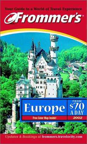 Frommer's Europe from 70 Dollars a Day 2002 (Frommer′s $ A Day)