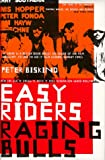 Easy Riders Raging Bulls: How the Sex-drugs-and Rock 'n' Roll Generation Changed Hollywood