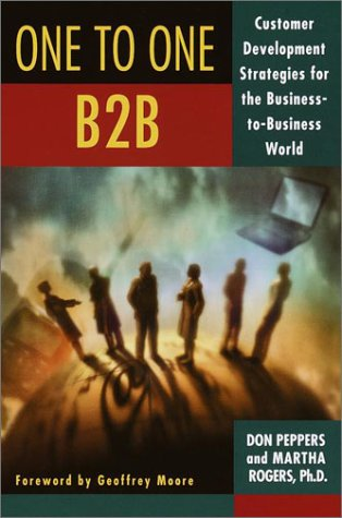 One to One B2B: Customer Development Strategies for the Business-To-Business World