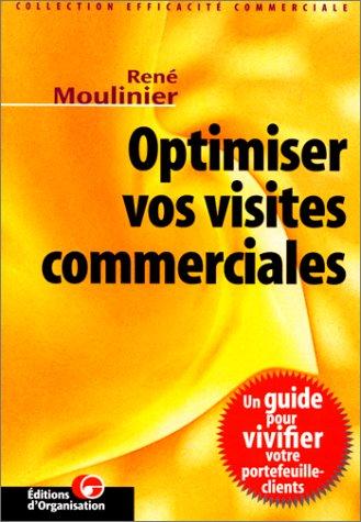 Optimiser vos visites commerciales par René Moulinier