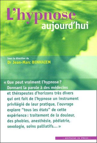 L'hypnose aujourd'hui par Jean-Marc Benhaiem