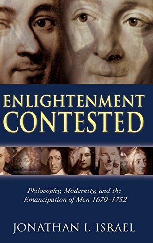 Enlightenment Contested: Philosophy, Modernity, and the Emancipation of Man 1670-1752 por Jonathan I Israel