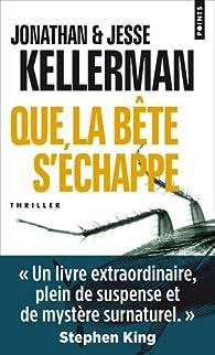 Que la bête s'échappe par Jonathan Kellerman