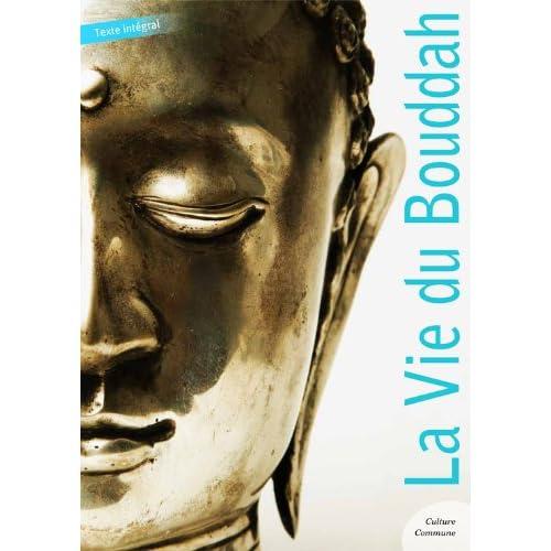La Vie du Bouddha (Les grands classiques Culture commune)