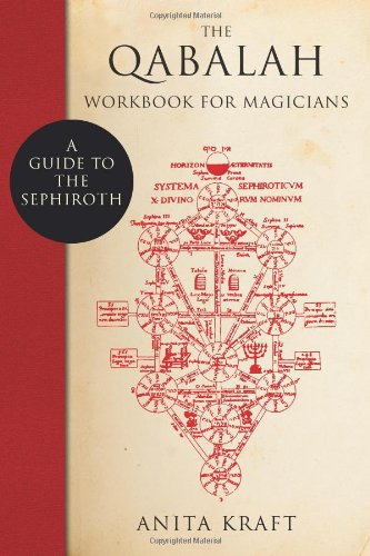 The Qabalah Workbook for Magicians: A Guide to the Sephiroth por Anita Kraft