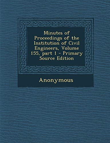 Minutes of Proceedings of the Institution of Civil Engineers, Volume 155, Part 1
