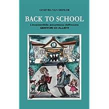 Back to school: L'insostenibile pesantezza dell'essere Genitori-di-Allievi