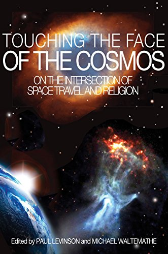 Touching the Face of the Cosmos: On the Intersection of Space Travel and Religion (English Edition)