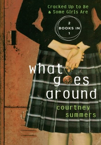 What Goes Around: Two Books in One: Cracked Up to be and Some Girls are