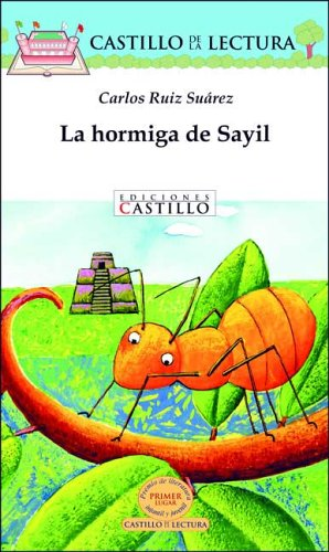 La Hormiga De Sayil/Sayil's Ant (Castillo De La Lectura Blanca/White Reading Castle) por Carlos Ruiz Suarez