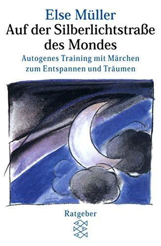 auf-der-silberlichtstrasse-des-mondes-autogenes-training-mit-marchen-zum-entspannen-und-traumen