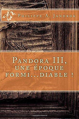 Pandora III, une epoque formidable