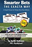 Best Books On Horse Racings - Smarter Bets - The Exacta Way: A Simple Review