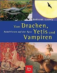 Von Drachen, Yetis und Vampiren. Fabeltieren auf der Spur.