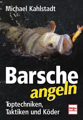 Barsche angeln. Toptechniken - Taktiken und Köder (Barsch Fliegenfischen)