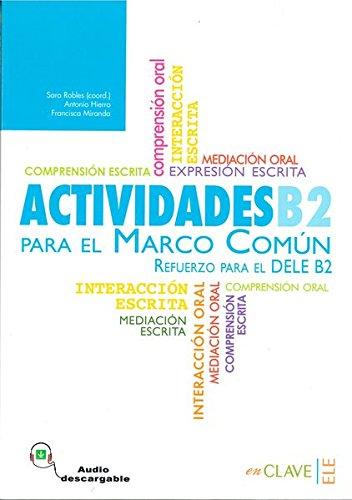 Actividades para el MCER B2 + audio (Nueva edición) (El Marco)