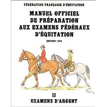Manuel officiel de préparation aux examens fédéraux d'équitation, tome 2. Examens d'argent, édition 1988