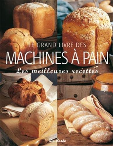 Le grand livre des machines à pain : Les meilleures recettes par Jennie Shapter
