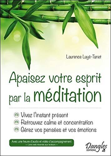 Apaisez votre esprit par la méditation