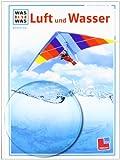 Was ist was, Band 048: Luft und Wasser - Rainer Crummenerl