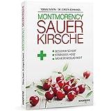 Montmorency Sauerkirsche - Das Buch von Tobias Duven - Dr. Jürgen Schwarzl