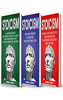 Stoicism: Bible Of 3 Books In 1- Beginner's Guide+ Tips And Tricks+ Simple And Effective Strategies For Mastering The Stoic Way Of Life por Daniel Pratt