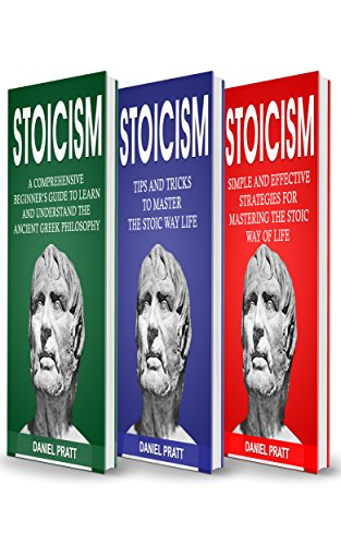 Stoicism: Bible of 3 Books in 1- Beginner's Guide+ Tips and Tricks+ Simple and Effective Strategies for Mastering the Stoic Way of Life (English Edition) por Daniel Pratt