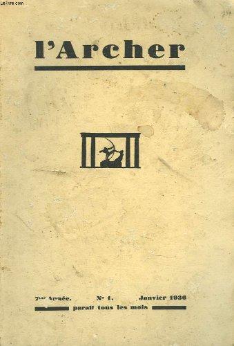 L'ARCHER N1, 7e ANNEE, JANVIER 1936. G.GAUDION: DESSINS / ALFRED LAUMONIER: CYCLAMEN ATTIQUES / M. GOULON: RAOUL GOUT ET LE MYSTICISME MOYENNAGEUX / LES PROPOS DE CAMPAGNOU / MARC BRIMONT: DE L'UNE A L'AUTRE CONSTELLATION POETIQUE / ...