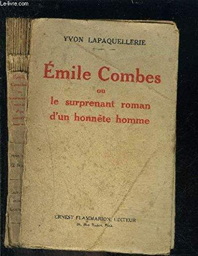 EMILE COMBES OU LE SURPRENANT ROMAN D UN HONNETE HOMME