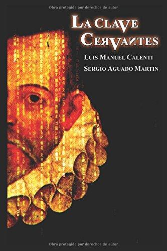 LA CLAVE CERVANTES por LUIS MANUEL CALENTI DE LA VEGA