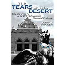 The Tears of the Desert: Love and Crime at the 1876 International Centennial Exhibition (English Edition)