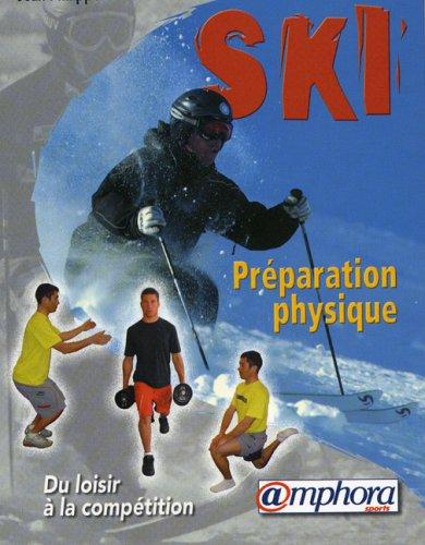 Préparation physique du skieur : Renforcement musculaire et prévention des blessures par Jean-Philippe Mougel