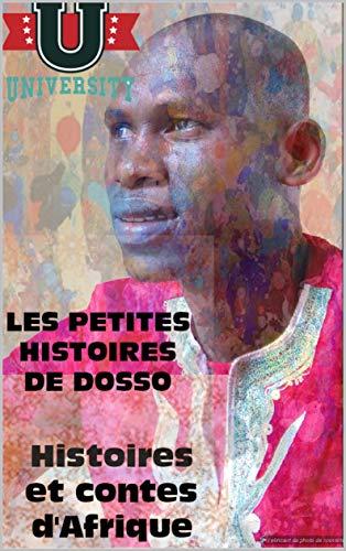 Couverture du livre PETITES HISTOIRES DE DOSSO: LES CHRONIQUES D'UNE VIE EN AFRIQUE