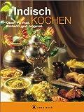 Indisch kochen, Über 70 mal. - Marcela Kumar, Bikash Kumar