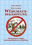 Ratgeber Wühlmausbekämpfung: (R)evolutionäre Nachrichten aus Schermausland