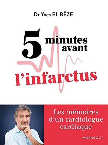 5 minutes avant l'infarctus par Bèze dr yves El