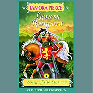 Lioness Rampant: Song of the Lioness, Book 4