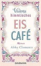 Viviens himmlisches Eiscafé: Roman (German Edition)