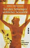 Auf den Schwingen weiblicher Sexualität: Eine Liebesschule für Frauen (German Edition)