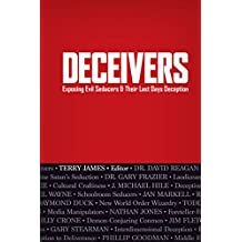 Deceivers: Exposing Evil Seducers & Their Last Days Deception
