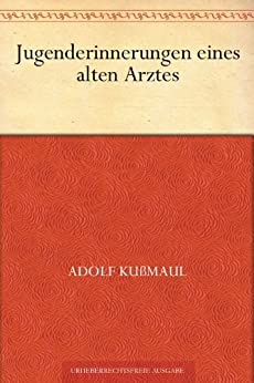 Jugenderinnerungen eines alten Arztes von [Kussmaul, Adolf]