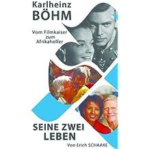 Karlheinz Böhm - Seine zwei Leben