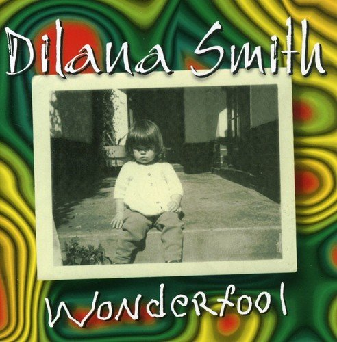 Dilana Smith: Wonderfool (Audio CD)