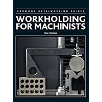 Workholding for Machinists (Crowood Metalworking