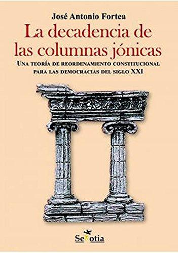 La decadencia de las columnas jónicas: Una teoría de reordenamiento constitucional para las democracias del siglo XXI (Reflejos de Actualidad)
