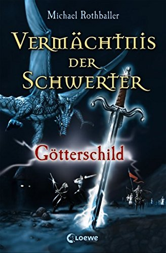 Götterschild (Vermächtnis der Schwerter, Band 3)