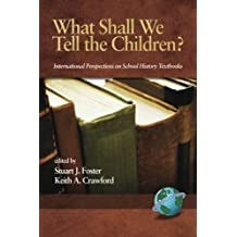 What Shall We Tell the Children?: International Perspectives on School History Textbooks (Research in Curriculum & Instruction S)
